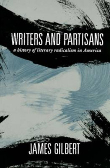 Writers and Partisans av James B. Gilbert (Heftet)