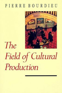 The Field of Cultural Production av Pierre Bourdieu (Heftet)