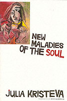 New Maladies of the Soul av Julia Kristeva (Heftet)