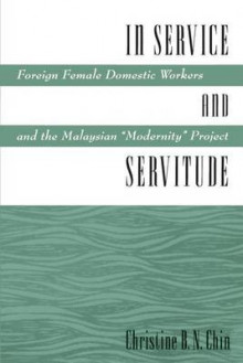 In Service and Servitude av Christine B. N. Chin (Heftet)