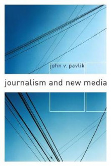 Journalism and New Media av John V. Pavlik (Heftet)