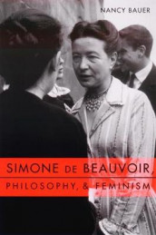 Simone de Beauvoir, Philosophy, and Feminism av Nancy Bauer (Innbundet)