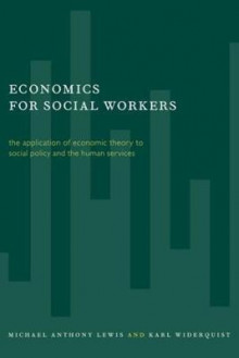 Economics for Social Workers av Michael Lewis og Karl Widerquist (Innbundet)