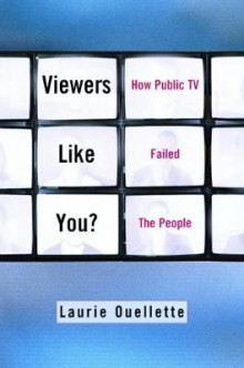 Viewers Like You? av Laurie Ouellette (Innbundet)