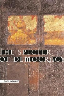 The Specter of Democracy av Dick Howard (Innbundet)