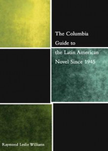 The Columbia Guide to the Latin American Novel Since 1945 av Raymond Williams (Innbundet)