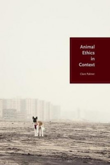 Animal Ethics in Context av Clare Palmer (Heftet)