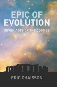 Epic of Evolution av Eric J. Chaisson (Heftet)