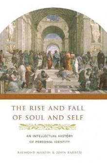 The Rise and Fall of Soul and Self av Raymond Martin og John Barresi (Innbundet)