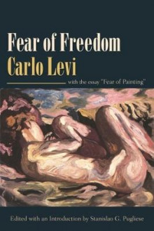 Fear of Freedom av Carlo Levi (Innbundet)