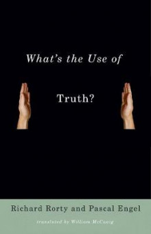 What's the Use of Truth? av Richard Rorty og Pascal Engel (Innbundet)