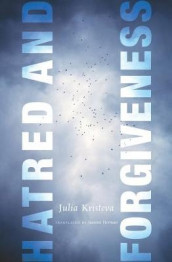 Hatred and Forgiveness av Julia Kristeva (Innbundet)