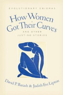 How Women Got Their Curves and Other Just-So Stories av David P. Barash og Judith Eve Lipton (Heftet)