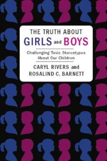 The Truth About Girls and Boys av Caryl Rivers og Rosalind C. Barnett (Heftet)