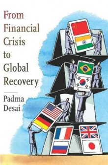 From Financial Crisis to Global Recovery av Padma Desai (Innbundet)