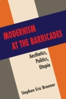 Modernism at the Barricades av Stephen Eric Bronner (Heftet)