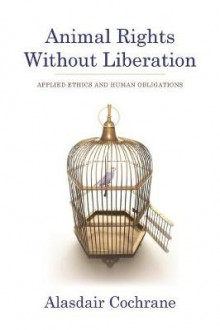 Animal Rights without Liberation av Alasdair Cochrane (Heftet)