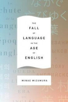 The Fall of Language in the Age of English av Minae Mizumura (Heftet)