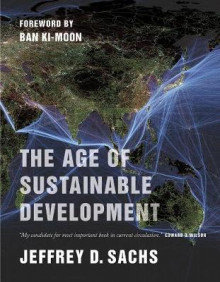 The Age of Sustainable Development av Jeffrey D. Sachs (Innbundet)