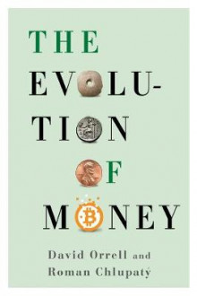 The Evolution of Money av David Orrell og Roman Chlupaty (Innbundet)