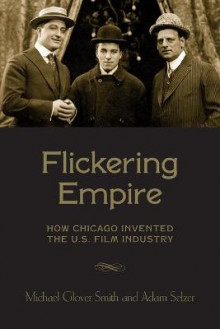 Flickering Empire av Adam Selzer og Michael Glover Smith (Heftet)