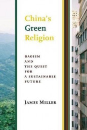 China's Green Religion av James Miller (Innbundet)
