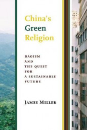 China's Green Religion av James Miller (Heftet)