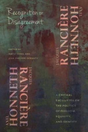 Recognition or Disagreement av Axel Honneth og Jacques Ranciere (Innbundet)