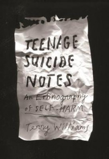 Teenage Suicide Notes av Terry Williams (Innbundet)