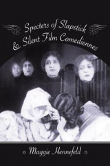 Omslag - Specters of Slapstick and Silent Film Comediennes