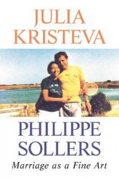 Marriage as a Fine Art av Julia Kristeva og Philippe Sollers (Innbundet)