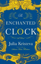 The Enchanted Clock av Julia Kristeva (Innbundet)