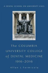 Omslag - The Columbia University College of Dental Medicine, 1916-2016