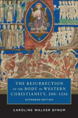 Omslag - The Resurrection of the Body in Western Christianity, 200-1336