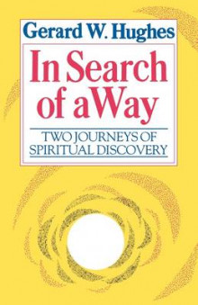 In Search of a Way av Gerard W. Hughes (Heftet)