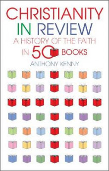 Christianity in Review av Sir Anthony Kenny (Innbundet)