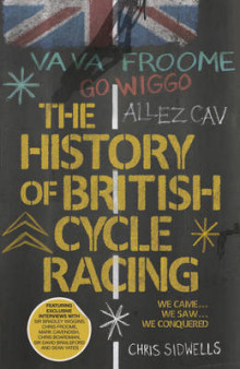 The History of British Cycle Racing av Chris Sidwells (Heftet)