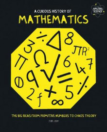 A Curious History of Mathematics av Joel Levy (Heftet)