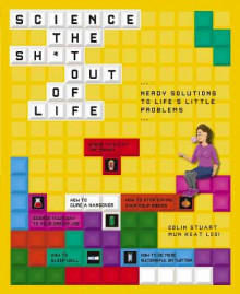 Science the Sh*t Out of Life av Colin Stuart og Mun-Keat Looi (Heftet)