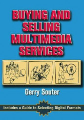 Buying and Selling Multimedia Services av Gerry Souter (Heftet)