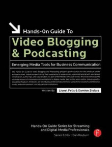 Hands-On Guide to Video Blogging and Podcasting av Damien Stolarz og Lionel Felix (Heftet)