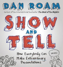 Show and Tell av Dan Roam (Innbundet)