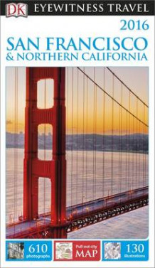 DK Eyewitness Travel Guide: San Francisco & Northern California av DK Publishing (Heftet)