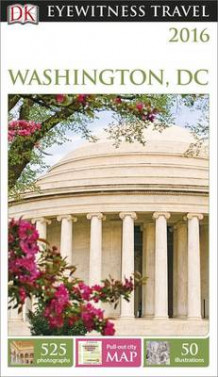 DK Eyewitness Travel Guide: Washington, D.C. av DK Publishing (Heftet)