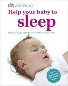 Help Your Baby To Sleep av Judy Barratt (Innbundet)