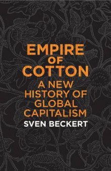 Empire of Cotton av Sven Beckert (Innbundet)