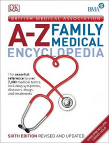 BMA A-Z Family Medical Encyclopedia av DK (Innbundet)