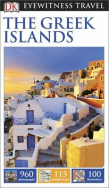Dk Eyewitness Travel Guide: the Greek Islands av DK Publishing (Heftet)