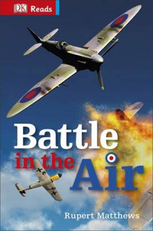 Battle in the Air av Rupert Matthews og DK Publishing (Innbundet)