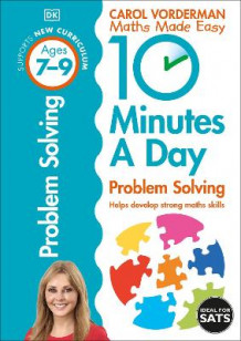 10 Minutes a Day Problem Solving KS2 Ages 7-9: Ages 7-9 av Carol Vorderman (Heftet)
